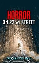 Horror on 22nd Street: An urban fiction tale