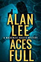 Aces Full (An Action Mystery (Mackenzie August series) Book 4)