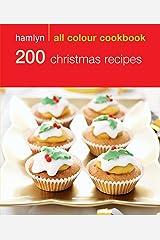 Hamlyn All Colour Cookery: 200 Christmas Recipes: Hamlyn All Colour Cookbook Kindle Edition