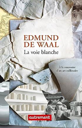 La voie blanche (AUTREMENT LITTE) (French Edition)