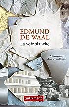 La voie blanche (French Edition)