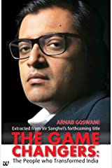 Arnab Goswami (The Game Changers: The People who Transformed India) Kindle Edition