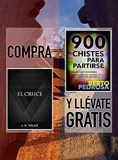 Compra EL CRUCE y llévate gratis 900 CHISTES PARA PARTIRSE (Spanish Edition)
