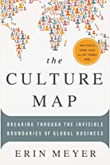 The Culture Map: Breaking Through the Invisible Boundaries of Global Business Kindle Edition