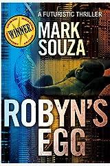 Robyn's Egg: A Futuristic Thriller Kindle Edition