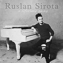 RUSLAN SIROTA - Lifetime Away (2019) LEAK ALBUM