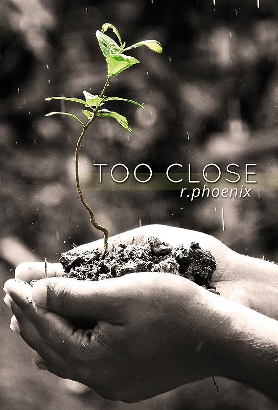 意義構造的怒るToo Close: A Contemporary Romance (English Edition)