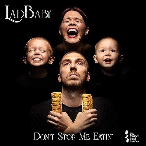 LadBaby - Don't Stop Me Eatin