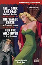 Tall, Dark and Dead / The Savage Chase / Run the Wild River