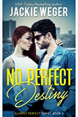 No Perfect Destiny (Almost Perfect) Kindle Edition