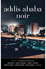 Addis Ababa Noir Kindle Edition