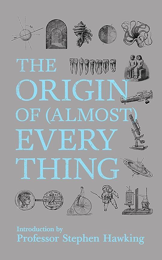 荒廃するジェーンオースティン種New Scientist: The Origin of (almost) Everything: from the Big Bang to Belly-button Fluff (English Edition)