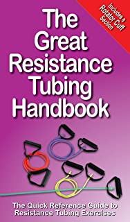 The Great Resistance Tubing Handbook (The Great Handbook Series 1)