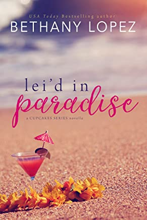Lei'd in Paradise: A Cupcakes Series Novella