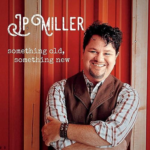 Jp Miller - Something Old, Something New (2019)