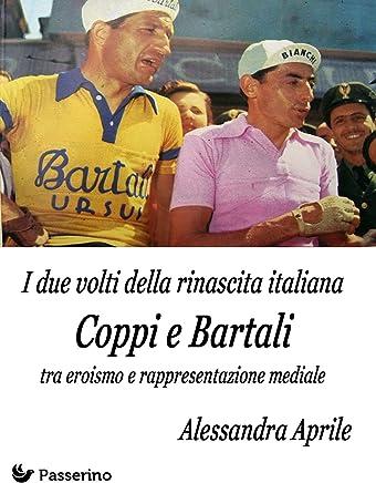 I due volti della rinascita italiana. Coppi e Bartali tra eroismo e rappresentazione mediale