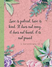 1 Corinthians 13:4 - Love is patient, love is kind. It does not envy, it does no: 8.5 x 11