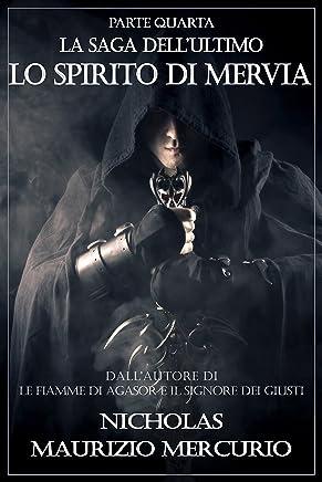 Lo Spirito di Mervia (La Saga dellUltimo Vol. 4)