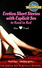 Erotica Short Stories with Explicit Sex to Read in Bed: Sexy Short Stories for Women and Men    Vol 1 - Cheeky Girls (My Lip-biting Short Stories Series -)
