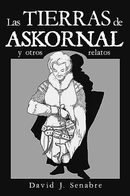 Las tierras de Askornal: Y otros relatos (Spanish Edition)