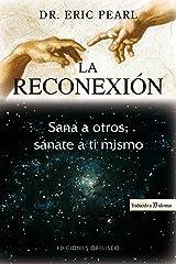 La reconexión: sana a otros, sánate a ti mismo (METAFÍSICA Y ESPIRITUALIDAD) (Spanish Edition) Paperback