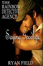 The Rainbow Detective Agency: Saying Goodbye: Book 8