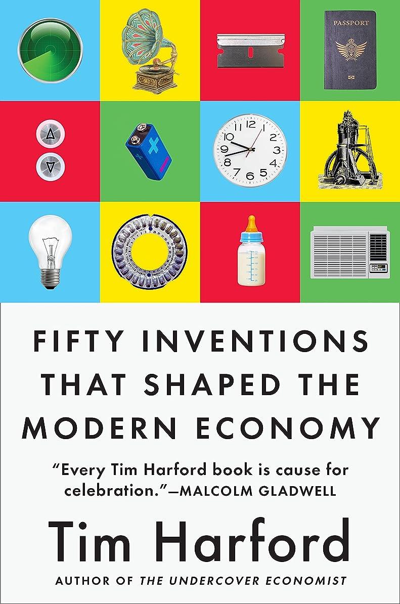 回想ピカリング予感Fifty Inventions That Shaped the Modern Economy (English Edition)