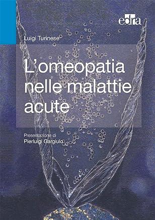 Lomeopatia nelle malattie acute.