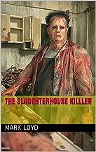 THE SLAUGHTERHOUSE KILLLER