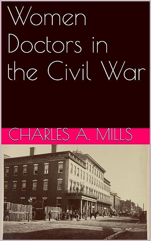 委託リフト両方Women Doctors in the Civil War (English Edition)