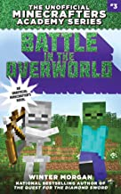 Battle in the Overworld: The Unofficial Minecrafters Academy Series, Book Three