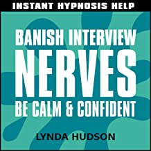 Banish Interview Nerves: Be Calm and Confident
