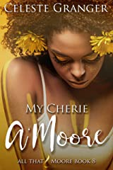 My Cherie a'Moore (All That & Moore Book 8) Kindle Edition