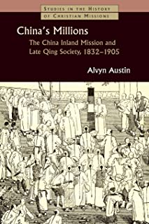China's Millions: The China Inland Mission and Late Qing Society 1832-1905