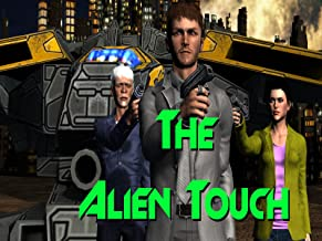 The Alien Touch