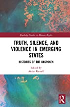 Truth, Silence and Violence in Emerging States: Histories of the Unspoken (Routledge Studies in Human Rights)