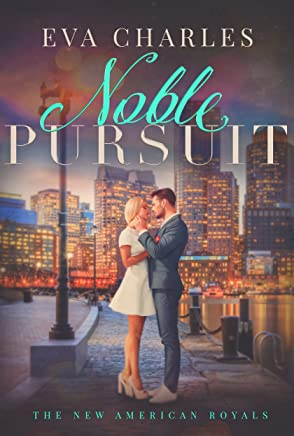 Noble Pursuit (The New American Royals Book 2)