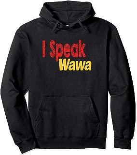 Novelty Hoodie I speak Wawa, Funny Wawa Run Hood T-shirt