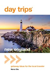Day Trips® New England: Getaway Ideas For The Local Traveler (Day Trips Series Book 3) Kindle Edition