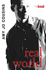 Real World (Bend or Break Book 5) Kindle Edition