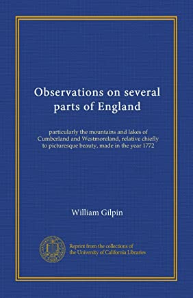 Observations on several parts of England (v.1): particularly the mountains and lakes of Cumberland and Westmoreland, relative chiefly to picturesque beauty, made in the year 1772