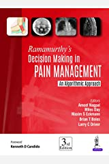 Ramamurthy's Decision Making in Pain Management: An Algorithmic Approach Kindle Edition