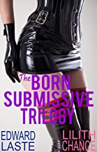 The Born Submissive Trilogy (English Edition