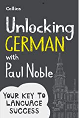 Unlocking German with Paul Noble: Your key to language success with the bestselling language coach Kindle Edition