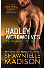 Hadley Werewolves: The Complete Collection (Heroes Run in Packs Book 1) Kindle Edition