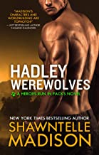 Hadley Werewolves: The Complete Collection (Heroes Run in Packs Book 1)