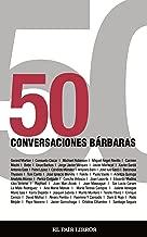 50 CONVERSACIONES BÁRBARAS (Spanish Edition)
