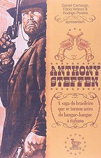 Anthony Steffen - A Saga Do Brasileiro Que Se Tornou Astro Do Bangue - Bangue À Italiana