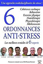 Livres 6 ordonnances anti-stress: Les meilleurs remèdes de 6 experts (Guides pratiques) PDF