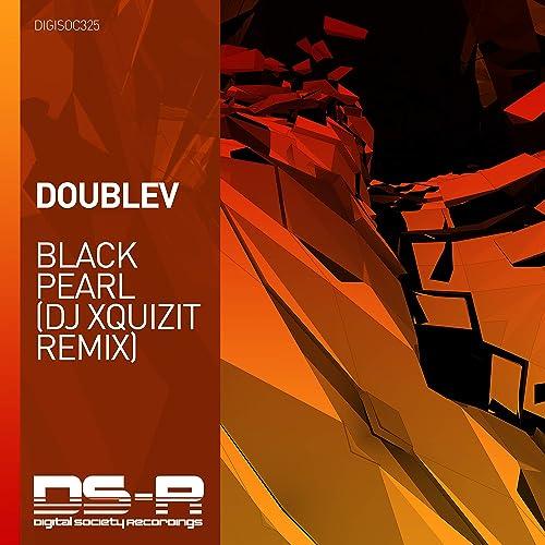 Black Pearl Dj Xquizit Remix By Doublev On Amazon Music Amazon Com